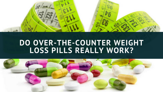 do over the counter weight loss pills work possible pat