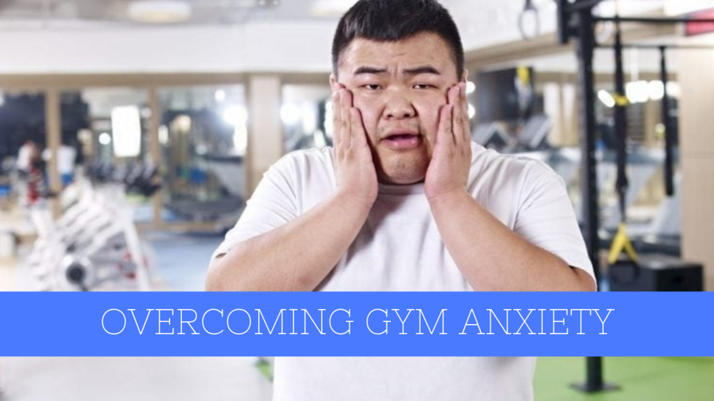 conquer gym anxiety overcome